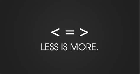 Less Is More by How Will The Quot Less Is More Quot Technique Increase Your
