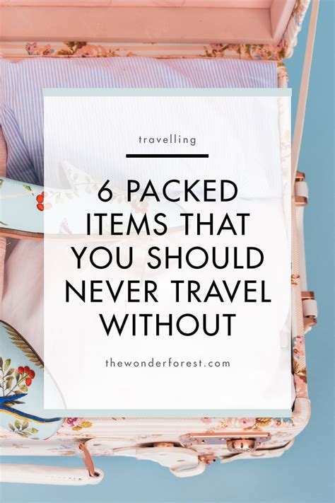 7 Items You Should Never Be Without by 6 Packed Items That You Should Never Travel Without