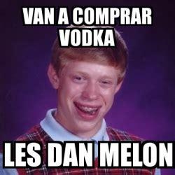 Meme Generator Dan Deacon - meme bad luck brian van a comprar vodka les dan melon