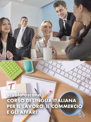 corsi commercio lingua italiana per il lavoro il commercio gli affari