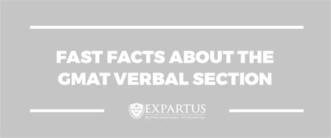 gmat section expartus fast facts about the gmat verbal section