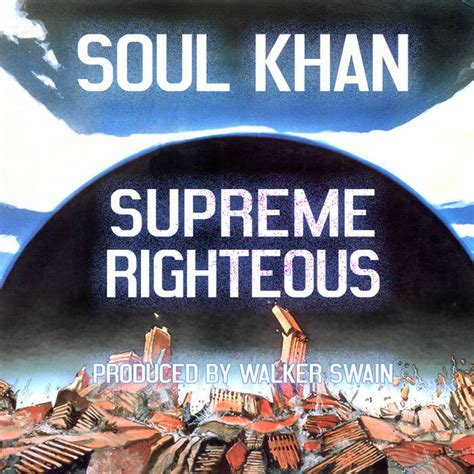 supreme lyrics soul khan supreme righteous lyrics genius lyrics