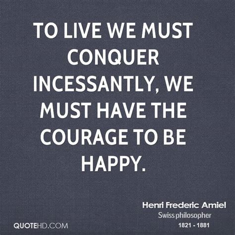 The Courage To Be Happy courage quotes pictures images photos