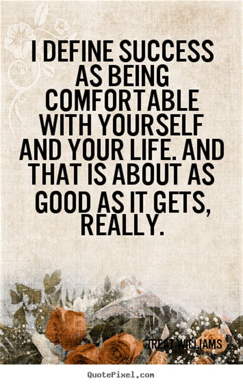 Feeling Comfortable With Yourself by Diy Picture Quotes About Success I Define Success As