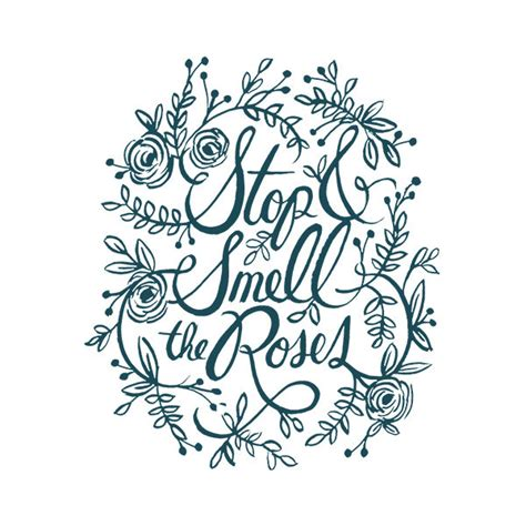 stop and smell the roses tattoo stop and smell the roses quotes quotesgram