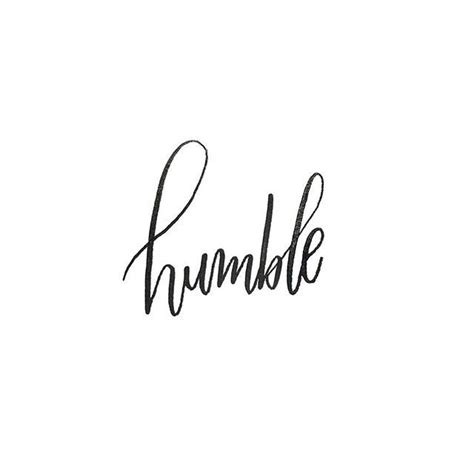 humble tattoo designs 17 best ideas about be humble on positive