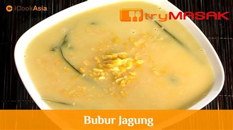 youtube membuat bubur jagung bubur jagung icookasia youtube