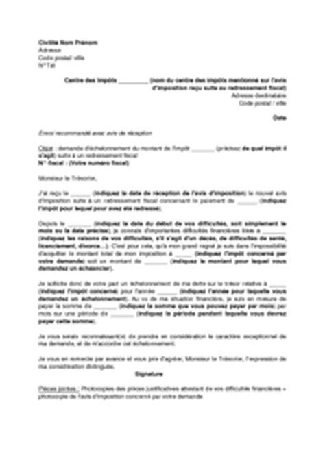 Demande De Rattachement Fiscal Lettre Exemple Gratuit De Lettre Demande 233 Chelonnement Montant Imp 244 T Suite 224 Redressement Fiscal