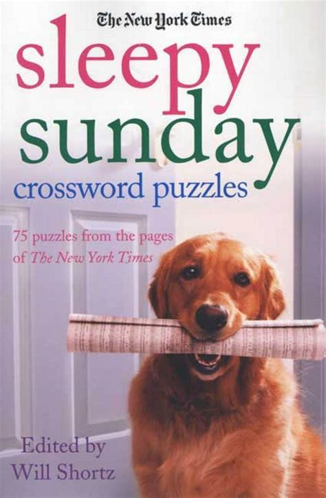 the new york times sunday funday crosswords 75 sunday crossword puzzles books the new york times sleepy sunday crossword puzzles the