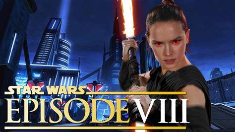 star wars the last 1368008372 star wars the last jedi viii full plot prediction theory evil rey youtube