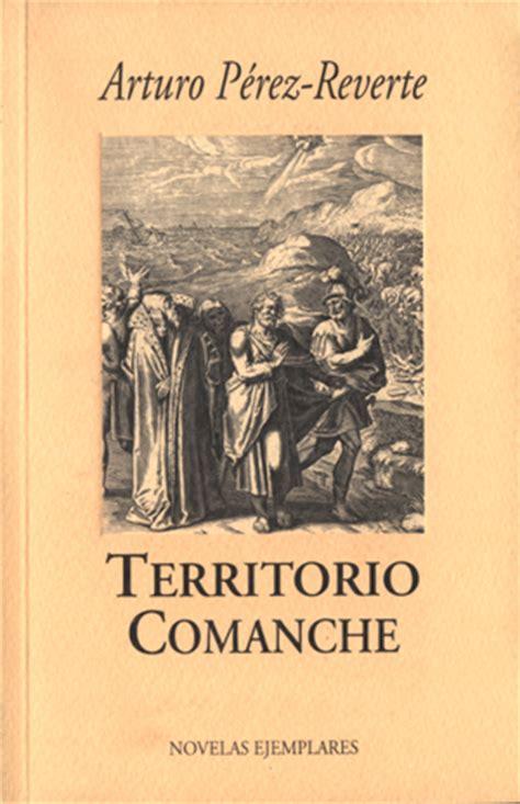 territorio comanche territorio comanche web oficial de arturo p 233 rez reverte