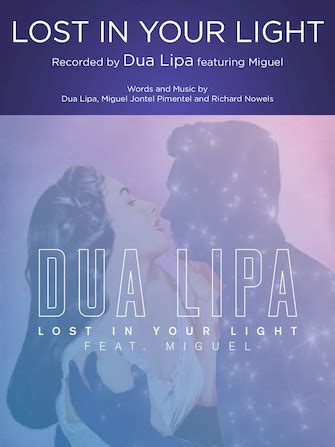 dua lipa lost in your light chord lost in your light featuring miguel sheet music direct