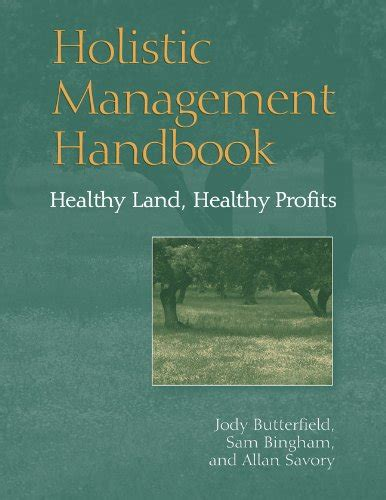 cows save the planet and other improbable ways of restoring soil to heal the earth books holistic management a new framework for decision