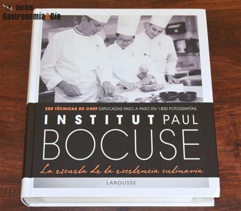 institut paul bocuse la escuela de la excelencia culinaria gastronom 237 a c 237 a