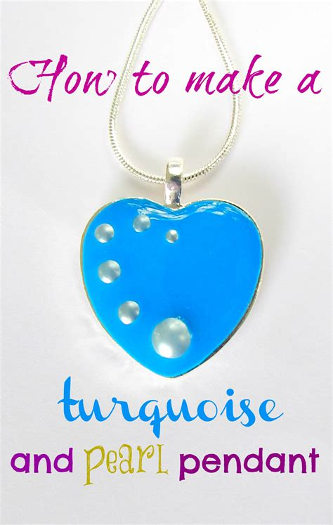 how to make turquoise jewelry how to make a pearl and turquoise pendant resin obsession