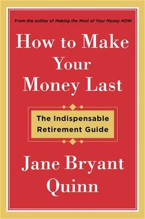 how to make your money last the indispensable retirement