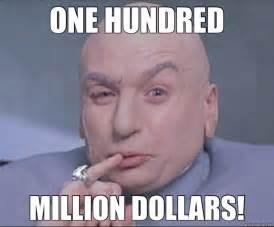 One Million Dollars Powers One Hundred Million Dollars Dr Evil Quickmeme