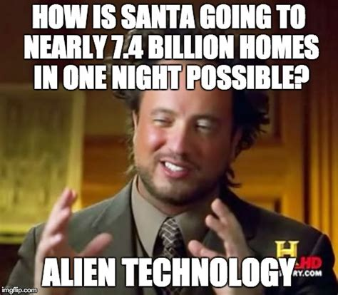 Ufo Meme - ancient aliens santa clause alien