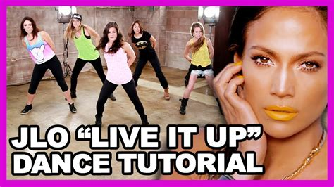 dance tutorial live instagram jennifer lopez quot live it up quot dance tutorial clevver