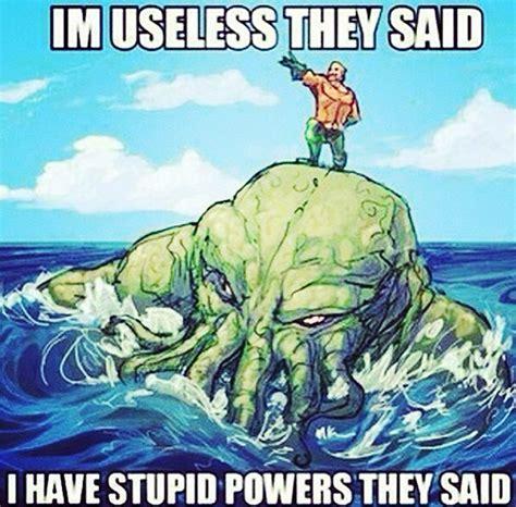 Aquaman Meme - aquaman and his super powers www facebook com acidikinc