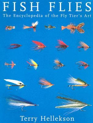 the encyclopedia of painting techniques a unique visual directory of painting techniques with guidance on how to use them books fish flies the encyclopedia of the fly tier s book by
