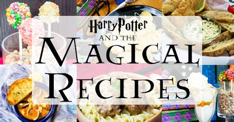 bewitching harry potter recipes to magical dishes to bring the books to books harry potter magical recipes the starving chef