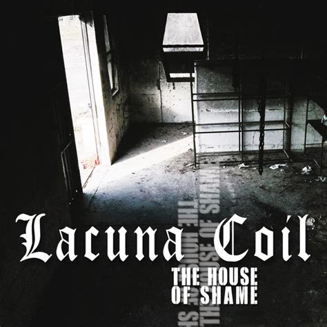house of shame the house of shame a song by lacuna coil on spotify