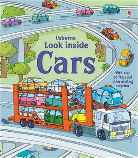 the usborne book of cutaway cars author alcove world of wonders usborne look inside lift the flaps board books new series 6 titles available