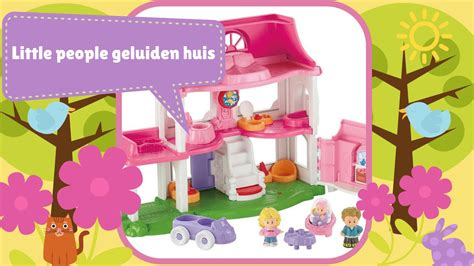 fisher price geluiden huis little people geluiden huis speelgoed review youtube