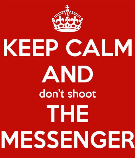 don t shoot the keep calm and don t shoot the messenger poster marleen keep calm o matic