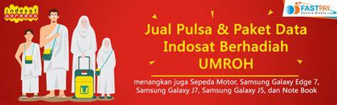 Pulsa Data Indosat jual pulsa paket data indosat berhadiah umroh gratis sentra bisnis fastpay