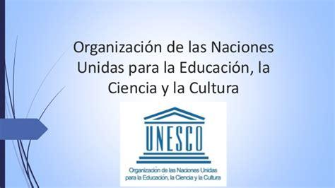 organizacin de las naciones unidas para la agricultura y organizaci 243 n de las naciones unidas para la educaci 243 n
