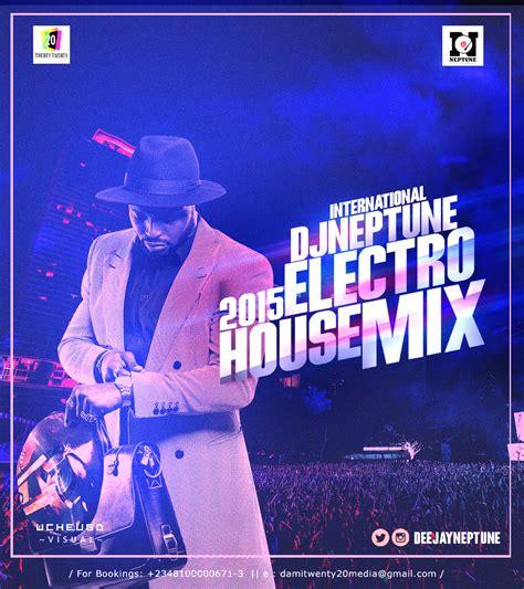 download mp3 dj electro 2015 dj neptune presents 2015 electro house mix latest naija