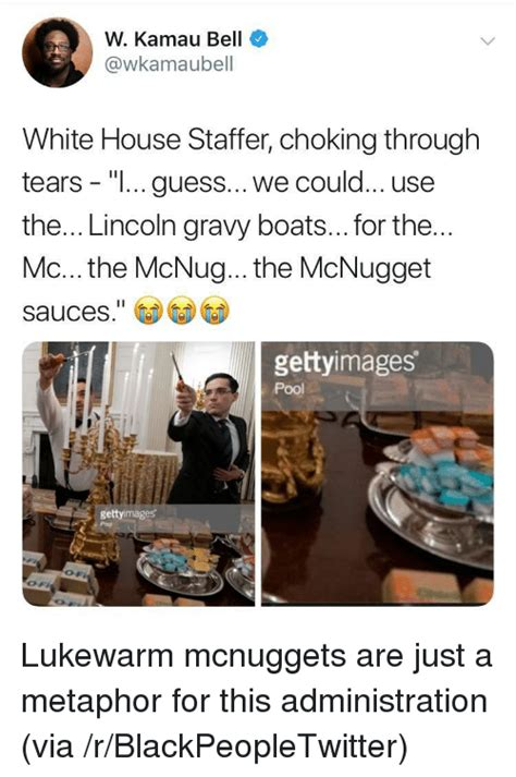 gravy boat metaphor w kamau bell white house staffer choking through tears i
