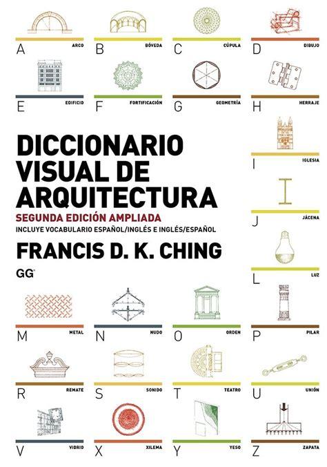 diccionario visual de trminos naos arquitectura libros libros de diccionarios de arquitectura arte construcci 211 n y dise 209 o