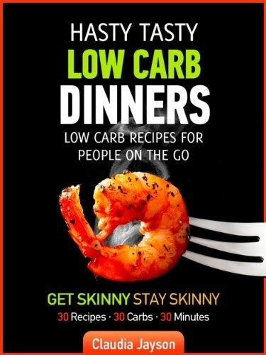 dinner in five thirty low carb dinners up to 5 net carbs 5 ingredients each keto in five books hasty tasty low carb dinners low carb recipes for