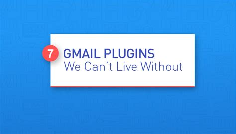 7 Technologies We Cant Live Without by 7 Gmail Plugins We Can T Live Without Pyxl