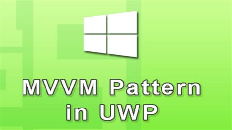 mvvm pattern youtube mvvm pattern in uwp windows 10 apps youtube