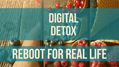 Digital Detox Length by Digital Detox Reboot Your Brain For Real Benefits
