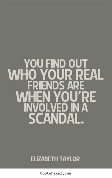 Find Out Who Are You Find Out Who Your Friends Are Quotes