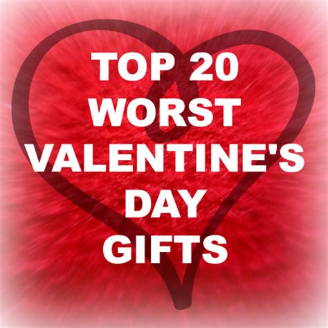 valentines day gifts for the 20 worst gifts for s day leanne shirtliffe