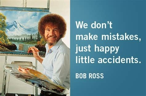 bob ross of painting quotes scribbles an ode to bob ross