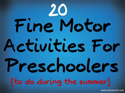 20 summer activities for preschoolers 20 fine motor activities for preschoolers