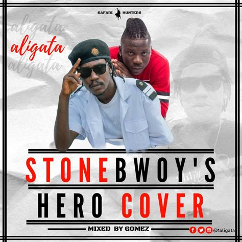download mp3 from hero download mp3 aligata stonebwoy s hero cover mixed by