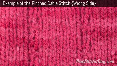 knitting wrong side row how to knit the pinched cable stitch new stitch a day