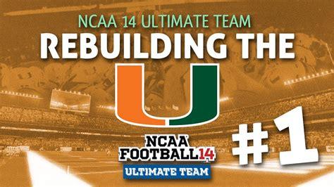 Ncaa football 14 ultimate team rebuilding the u episode 1 youtube