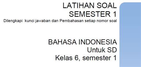 soal ujian sd kelas 6 bahasa indonesia soal bahasa inggris latihan soal sd kelas 6 semester 1 bahasa indonesia bank