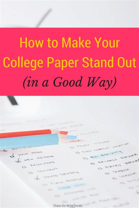 tips for writing college papers how to make your college paper stand out in a way