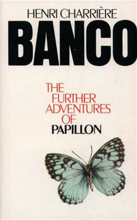 papillon edition books banco the further adventures of papillon by henri