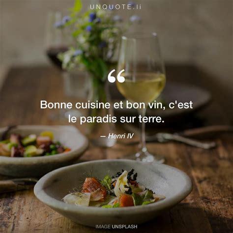 bonne cuisine bonne cuisine et bon vin c es citation de henri iv